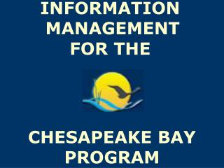 INFORMATION MANAGEMENT  FOR THE