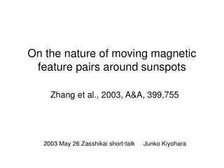 On the nature of moving magnetic feature pairs around sunspots
