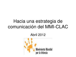 Hacia una estrategia de comunicación del MMI-CLAC