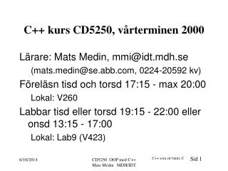 C++ kurs CD5250, vårterminen 2000