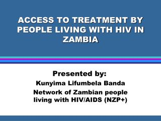 ACCESS TO TREATMENT BY PEOPLE LIVING WITH HIV IN ZAMBIA