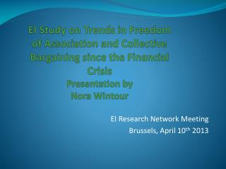 EI  Study on Trends  in  Freedom  of  Association  and  Collective Bargaining since the Financial  Crisis Presentation b