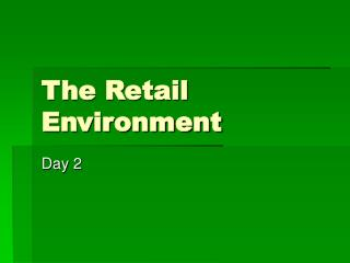 The Retail Environment