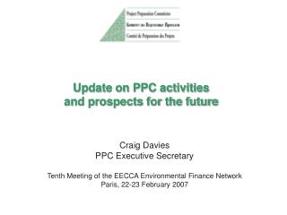Update on PPC activities  and prospects for the future
