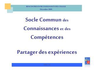 Socle Commun des Connaissances et des Compétences Partager des expériences