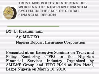 TRUST AND POLICY RENDERING: RE-WORKING THE NIGERIAN FINANCIAL SYSTEM IN THE FACE OF GLOBAL FINANCIAL REFORM