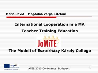 Inter national cooperation in a MA Teacher Training Education The Modell of Eszterházy Károly College