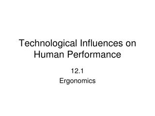 Technological Influences on Human Performance