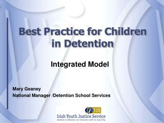 Best Practice for Children in Detention