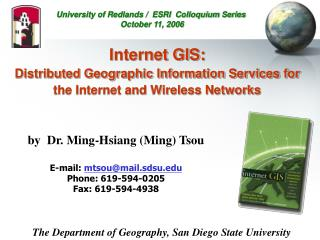 Internet GIS:   Distributed Geographic Information Services for the Internet and Wireless Networks