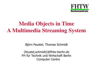 Media Objects in Time A Multimedia Streaming System