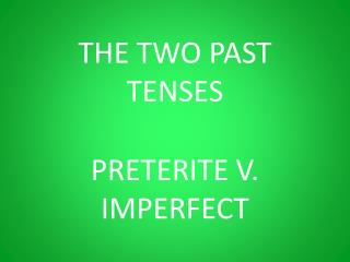 THE TWO PAST TENSES