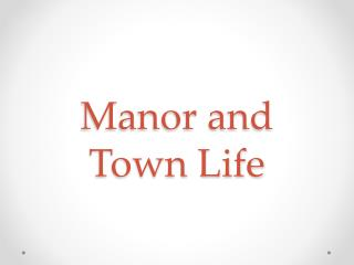 Manor and Town Life
