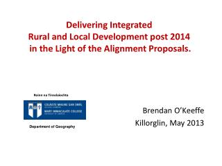 Delivering Integrated Rural and Local Development post 2014 in the Light of the Alignment Proposals.