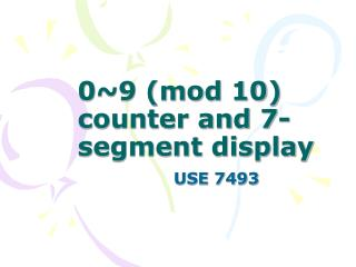 0~9 (mod 10) counter and 7-segment display