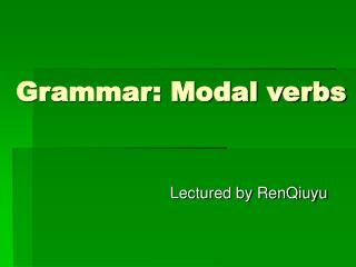 Grammar: Modal verbs