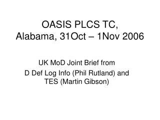 OASIS PLCS TC, Alabama, 31Oct – 1Nov 2006
