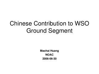 Chinese Contribution to WSO Ground Segment