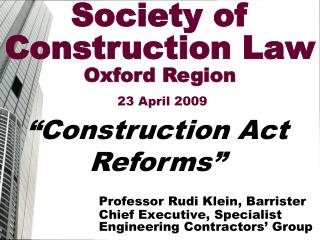 Professor Rudi Klein, Barrister Chief Executive, Specialist Engineering Contractors' Group