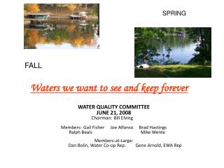 WATER QUALITY COMMITTEE JUNE 21, 2008 Chairman: Bill Elving Members:Gail Fisher Joe Alfonso Brad Hastings Ra