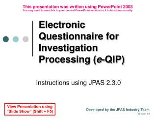 Electronic Questionnaire for Investigation  Processing ( e -QIP)