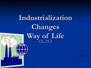 what did the industrialization of the north change The industrial revolution dominated the economic life of the people in europe in the 19th century this was the change from hand to machine methods in the production of goods it brought about social and political changes as well.
