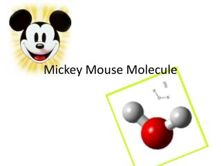 Mickey Mouse Molecule