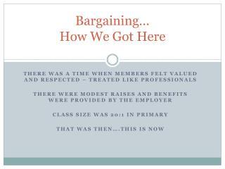 Bargaining… How We Got Here