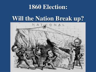 1860 Election: Will the Nation Break up?