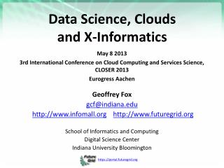 Data Science, Clouds  and  X-Informatics