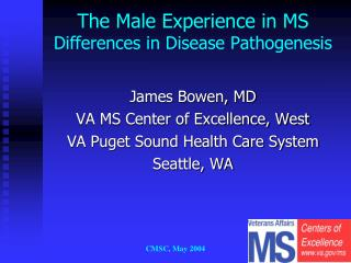 The Male Experience in MS Differences in Disease Pathogenesis