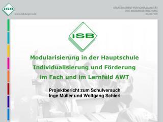 Projektbericht zum Schulversuch Inge Müller und Wolfgang Schierl