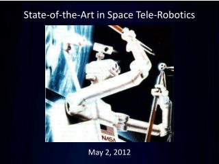 State-of-the-Art in Space Tele-Robotics