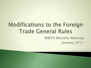 Modifications to the Foreign Trade General Rules