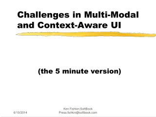 Challenges in Multi-Modal and Context-Aware UI