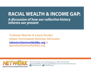 Racial Wealth & INCOME Gap : A discussion of how our collective history informs our present
