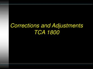 Corrections and Adjustments TCA 1800