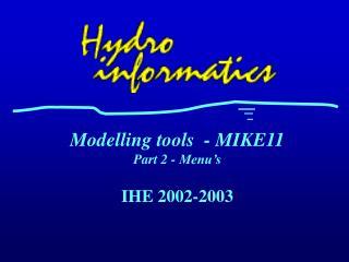 Modelling tools - MIKE11 Part 2 - Menu's