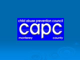 David Maradei, Director Child Abuse Prevention Council   Monterey County Safe From the Start Coordinator Monterey County