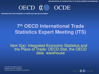 7 th  OECD International Trade Statistics Expert Meeting (ITS)