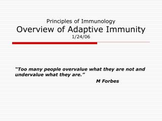 Principles of Immunology Overview of Adaptive Immunity 1