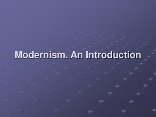 Modernism. An Introduction