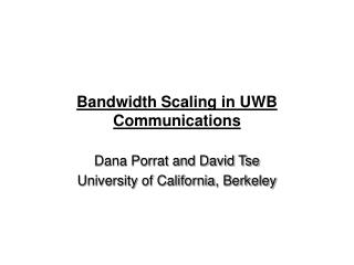 Bandwidth Scaling in UWB Communications