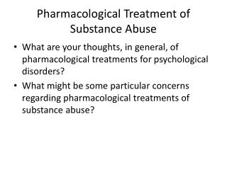 Pharmacological Treatment of Substance Abuse