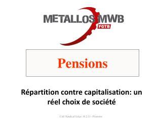 Répartition contre capitalisation: un réel choix de société