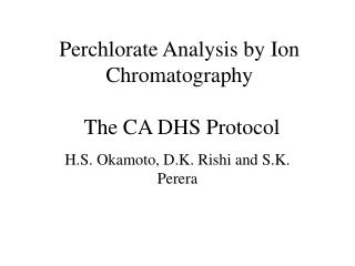 Perchlorate Analysis by Ion Chromatography The CA DHS Protocol