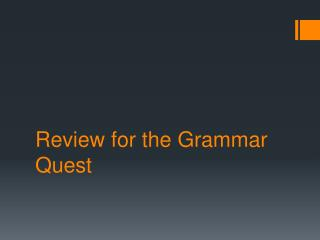 Review for the Grammar Quest