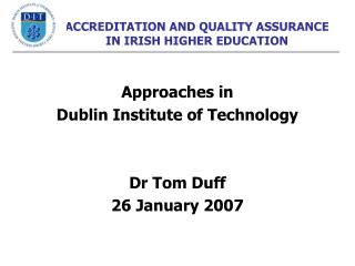 ACCREDITATION AND QUALITY ASSURANCE IN IRISH HIGHER EDUCATION