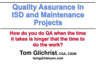 Quality Assurance in ISD and Maintenance Projects