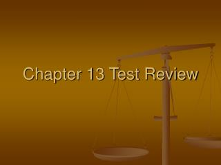 Chapter 13 Test Review